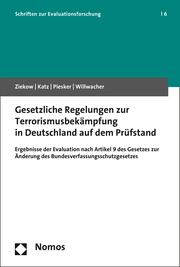 Gesetzliche Regelungen zur Terrorismusbekämpfung in Deutschland auf dem Prüfstand
