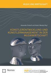 Künstlerentwicklung und Künstlermanagement in der Musikwirtschaft