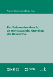 Das Parlamentswahlrecht als rechtsstaatliche Grundlage der Demokratie