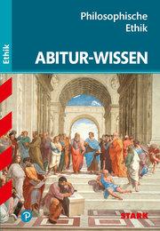 STARK Abitur-Wissen Ethik - Philosophische Ethik