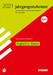 STARK Jahrgangsstufentest Gymnasium 2021 - Englisch 6. Klasse - Bayern