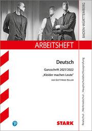 STARK Arbeitsheft - Deutsch - BaWü - Ganzschrift 2021/22 - Keller: Kleider machen Leute
