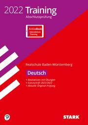 STARK Training Abschlussprüfung Realschule 2022 - Deutsch - BaWü