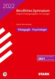 STARK Abiturprüfung Berufliches Gymnasium 2022 - Pädagogik/Psychologie - BaWü