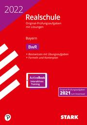 STARK Original-Prüfungen Realschule 2022 - BwR - Bayern