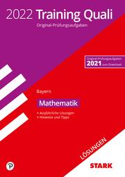 STARK Lösungen zu Training Abschlussprüfung Quali Mittelschule 2022 - Mathematik 9. Klasse - Bayern