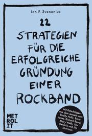 22 Strategien für die erfolgreiche Gründung einer Rockband