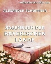 Sagenbuch der Bayerischen Lande
