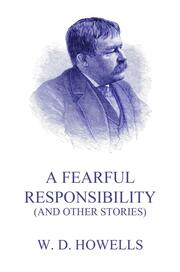 A Fearful Responsibility (And Other Stories)