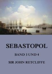 Sebastopol, Band 3 und 4