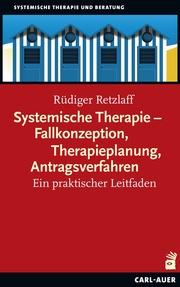 Systemische Therapie - Fallkonzeption, Therapieplanung, Antragsverfahren