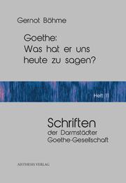 Goethe: Was hat er uns heute zu sagen?