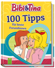 Bibi & Tina - 100 Tipps für beste Freundinnen