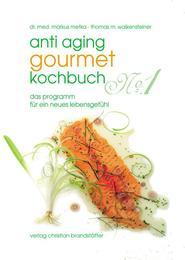 Anti-Aging Gourmet Kochbuch No.1