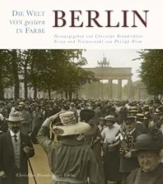 Berlin - Die Welt von gestern in Farbe