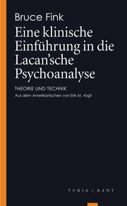 Eine klinische Einführung in die Lacan'sche Psychoanalyse
