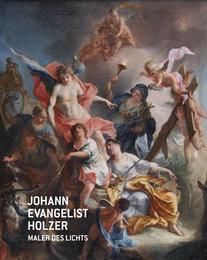Johann Evangelist Holzer: Maler des Lichts