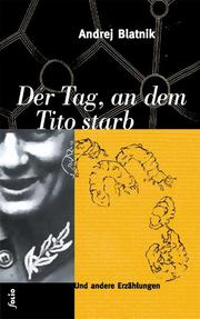 Der Tag, an dem Tito starb