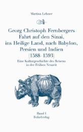 Georg Christoph Fernbergers Fahrt auf den Sinai, ins heilige Land, nach Babylon, Persien und Indien (1588-1593)