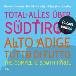 Total alles über Südtirol/Alto Adige - tutto di tutto/The Complete South Tyrol