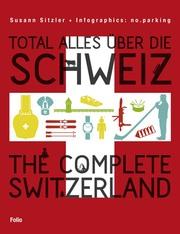 Total alles über die Schweiz/The Complete Switzerland