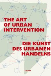 The Art of Urban Intervention/Die Kunst des urbanen Handelns