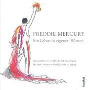 Freddie Mercury: Ein Leben in eigenen Worten