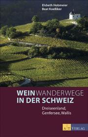 Weinwanderwege in der Schweiz