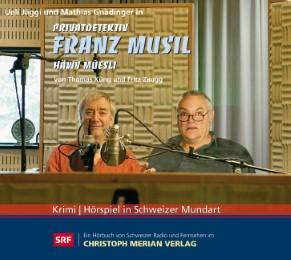 Privatdetektiv Franz Musil - Häwy Müesli