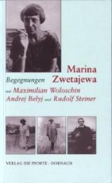 Begegnungen mit Maximilian Woloschin, Andrej Belyj und Rudolf Steiner