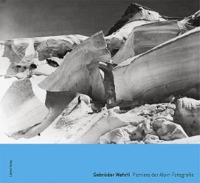 Gebrüder Wehrli. Pioniere der Alpin-Fotografie