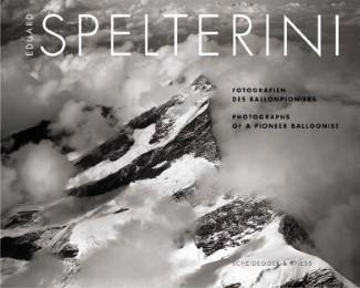 Eduard Spelterini - Fotografien des Ballonpioniers