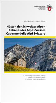 Hütten der Schweizer Alpen/Cabanes des Alpes Suisse/Capanne delle Alpi Svizzere 3 sprachig