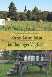Kochen, Backen, Leben im Thüringer Vogtland