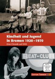 Kindheit und Jugend in Bremen 1920-1970