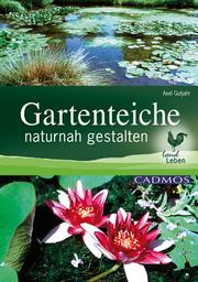 Gartenteiche naturnah gestalten