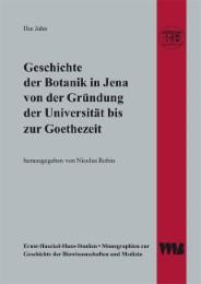 Geschichte der Botanik in Jena von der Gründung der Universität bis zur Goethezeit