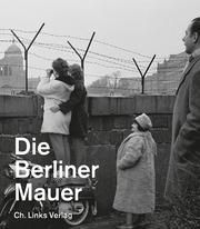 Die Berliner Mauer - Cover