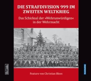 Die Strafdivision 999 im Zweiten Weltkrieg