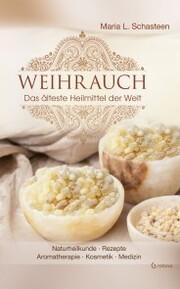 Weihrauch - Das älteste Heilmittel der Welt