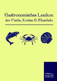Gastronomisches Lexikon der Fische, Krebse und Muscheln