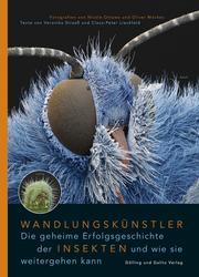 Wandlungskünstler. Die geheime Erfolgsgeschichte der Insekten ... und wie sie weitergehen kann