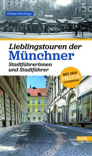 Lieblingstouren der Münchner Stadtführerinnen und Stadtführer