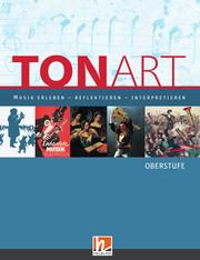 Tonart, Musik erleben, reflektieren, interpretieren, Regionalausgabe B, Lehrwerk für die Oberstufe