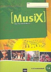MusiX 1. Schülerarbeitsheft 1A. Ausgabe Deutschland