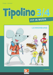 Tipolino 3/4 - Fit in Musik. Paket. Ausgabe D