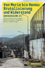 Von Moria bis Hanau - Brutalisierung und Widerstand