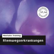 Mentales Training: Atemwegserkrankungen