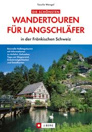 Die schönsten Wandertouren für Langschläfer in der Fränkischen Schweiz