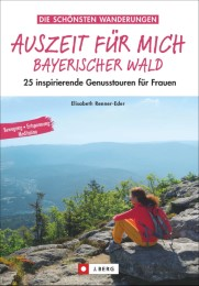 Auszeit für mich - Bayerischer Wald